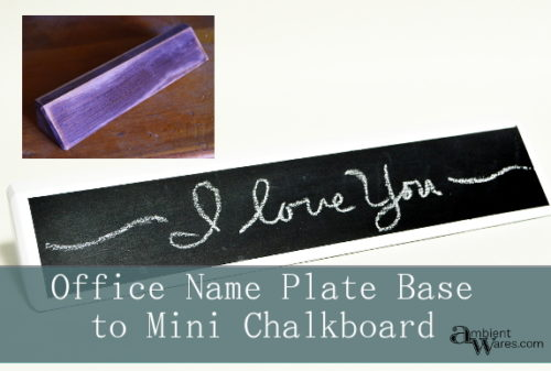 Making a chalkboard out of an old name plate base