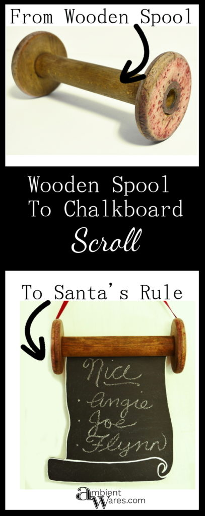 From Wooden Spool To Santa's Rule! An easy DIY in repurposing an old wooden textile spool to a fun Chalkboard scroll for whatever little notes you want!