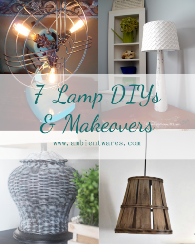 7 Creative Lamp DIYs and makeovers!