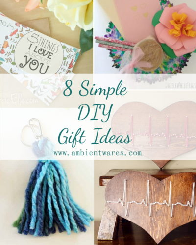 8 Simple DIY Gift Ideas For Mother's Day Or Any Day!