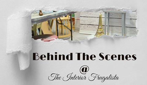 Behind the Scenes ~ Interior Frugalista